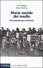 Storia sociale dei media. Da Gutenberg a Internet