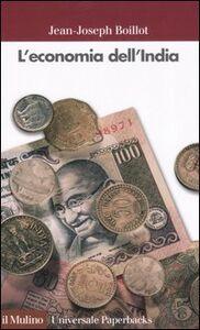 Foto Cover di L' economia dell'India, Libro di Jean-Joseph Boillot, edito da Il Mulino