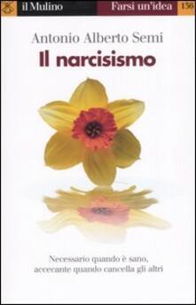 Il narcisismo - Antonio A. Semi - copertina
