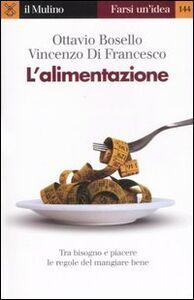 Libro L' alimentazione Ottavio Bosello , Vincenzo Di Francesco
