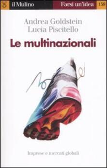 Le multinazionali - Andrea Goldstein,Lucia Piscitello - copertina