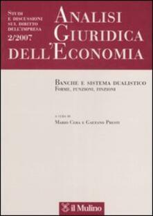 Analisi giuridica delleconomia (2007). Vol. 2: Banche e sistema dualistico. Forme, funzioni, finzioni..pdf