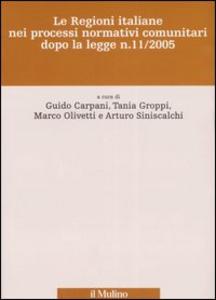 Libro Le Regioni italiane nei processi normativi comunitari dopo la legge n. 11/2005