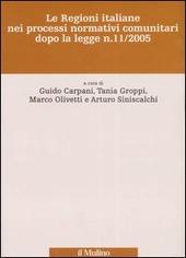 Le Regioni italiane nei processi normativi comunitari dopo la legge n. 11/2005