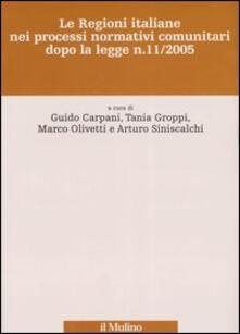 Le Regioni italiane nei processi normativi comunitari dopo la legge n. 11/2005.pdf