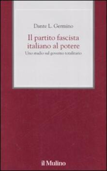 Associazionelabirinto.it Il partito fascista italiano al potere. Uno studio sul governo totalitario Image