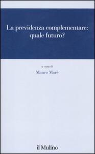 La previdenza complementare: quale futuro? - copertina