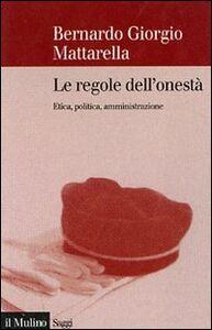 Libro Le regole dell'onestà. Etica, politica, amministrazione Bernardo G. Mattarella