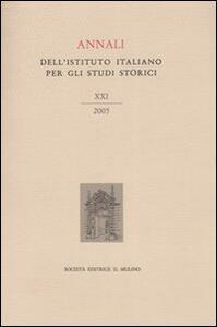 Annali dell'Istituto italiano per gli studi storici (2005). Vol. 21 - copertina
