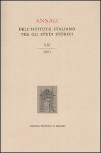 Libro Annali dell'Istituto italiano per gli studi storici (2005). Vol. 21