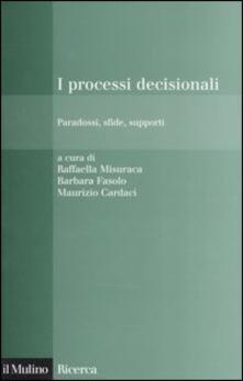 Capturtokyoedition.it I processi decisionali. Paradossi, sfide, supporti Image