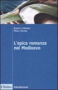 Foto Cover di L' epica romanza nel Medioevo, Libro di Alberto Limentani,Marco Infurna, edito da Il Mulino