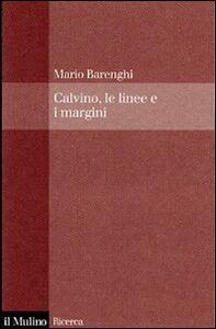 Italo Calvino, le linee e i margini - Mario Barenghi - copertina
