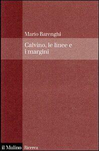 Libro Italo Calvino, le linee e i margini Mario Barenghi