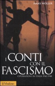 I conti con il fascismo. L'epurazione in Italia 1943-1948 - Hans Woller - copertina