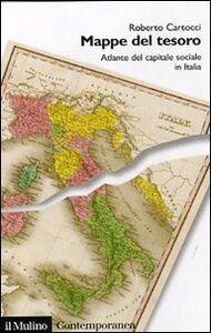 Libro Mappe del tesoro. Atlante del capitale sociale in Italia Roberto Cartocci