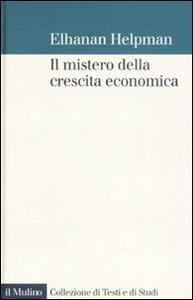 Il mistero della crescita economica - Elhanan Helpman - copertina