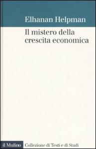 Libro Il mistero della crescita economica Elhanan Helpman