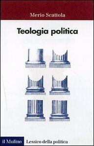 Libro Teologia politica Merio Scattola