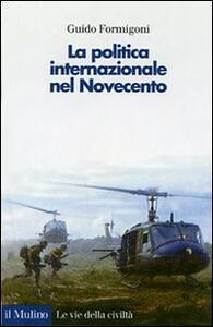 La politica internazionale nel Novecento - Guido Formigoni - copertina