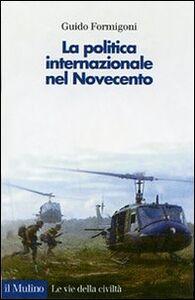 Libro La politica internazionale nel Novecento Guido Formigoni