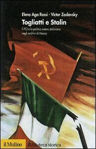 Libro Togliatti e Stalin. Il PCI e la politica estera staliniana negli archivi di Mosca Elena Aga-Rossi , Victor Zaslavsky