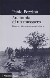 Anatomia di un massacro. Controversia sopra una strage tedesca