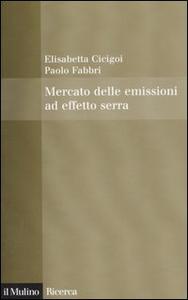 Libro Mercato delle emissioni ad effetto serra Elisabetta Cicigoi , Paolo Fabbri