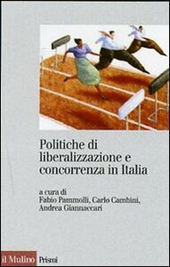 Foto Cover di Politiche di liberalizzazione e concorrenza in Italia, Libro di  edito da Il Mulino