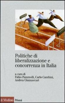 Politiche di liberalizzazione e concorrenza in Italia.pdf