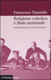 Religione cattolica e stato nazionale. Dal Risorgimento al secondo dopoguerra