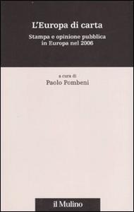 Libro L' Europa di carta. Stampa e opinione pubblica in Europa nel 2006