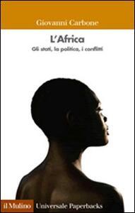 L' Africa. Gli stati, la politica, i conflitti - Giovanni Carbone - copertina