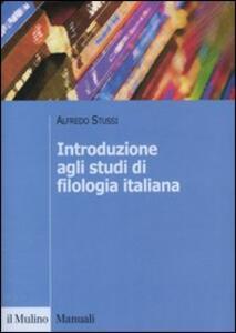 Introduzione agli studi di filologia italiana - Alfredo Stussi - copertina