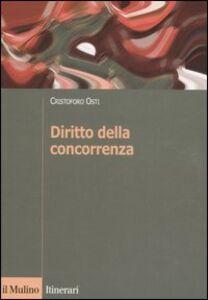 Foto Cover di Diritto della concorrenza, Libro di Cristoforo Osti, edito da Il Mulino
