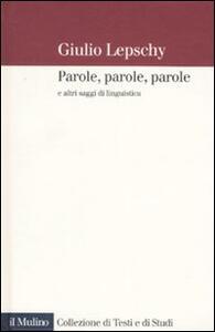 Parole, parole, parole e altri saggi di linguistica
