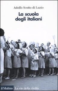La scuola degli italiani - Adolfo Scotto di Luzio - copertina