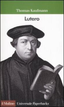 Lutero - Thomas Kaufmann - copertina