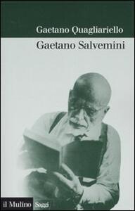 Gaetano Salvemini - Gaetano Quagliariello - copertina