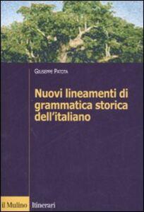 Libro Nuovi lineamenti di grammatica storica dell'italiano Giuseppe Patota