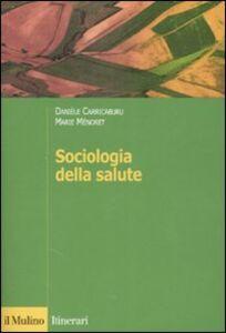 Libro Sociologia della salute Danièle Carricaburu , Marie Ménoret