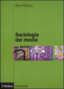 Libro Sociologia dei media Denis McQuail