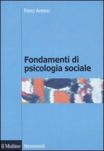 Fondamenti di psicologia sociale - Piero Amerio - copertina