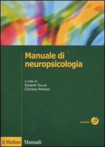 Manuale di neuropsicologia clinica. Clinica ed elementi di riabilitazione. Ediz. illustrata - copertina