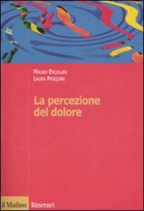 La percezione del dolore - Mauro Ercolani,Laura Pasquini - copertina