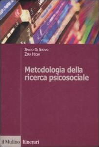Metodologia della ricerca psicosociale - Santo Di Nuovo,Zira Hichy - copertina