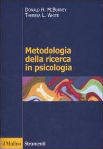 Metodologia della ricerca in psicologia - Donald H. McBurney,Theresa L. White - copertina