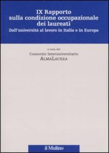 Nono rapporto sulla condizione occupazionale dei laureati. Dall'Università al lavoro in Italia e in Europa - copertina
