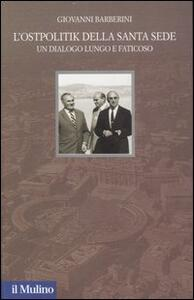L' Ostpolitik della Santa Sede. Un dialogo lungo e faticoso