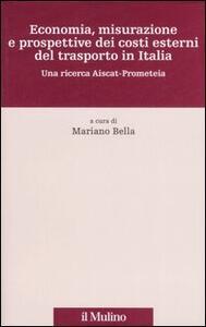 Economia, misurazione e prospettive dei costi esterni del trasporto in Italia. Una ricerca Aiscat-Prometeia